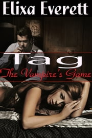 Tag, The Vampire's Game ebook by Elixa Everett