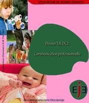 Dossier EJE DC3: Communication professionnelle- Version intégrale ebook by Man' EJE