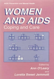 Women and AIDS - Coping and Care ebook by Ann O'Leary, PhD,Loretta Sweet Jemmott
