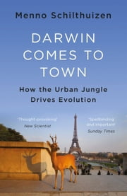 Darwin Comes to Town ebook by Menno Schilthuizen