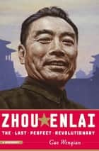 Zhou Enlai ebook by Gao Wenqian