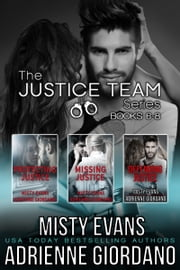 Justice Team Romantic Suspense Series Box Set (Vol. 6-8) ebook by Adrienne Giordano, Misty Evans