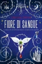 Fiore di sangue eBook by Crystal Smith
