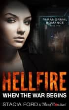 Hellfire - When The War Begins - (Paranormal Romance) (Book 5) ebook by Third Cousins, Stacia Ford