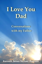 I Love You Dad ebook by Kenneth MacLean