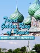 Travel Golden Ring of Russia (Mobi Travel) ebook by MobileReference