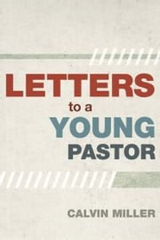Letters to a Young Pastor ebook by Calvin Miller