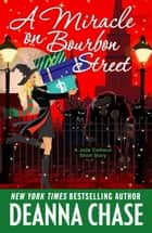 A Miracle on Bourbon Street (A Jade Calhoun Short Story 6.75) - Jade Calhoun ebook by Deanna Chase