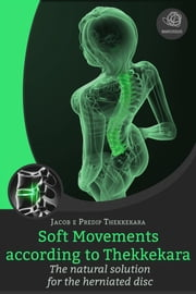 Soft movements according to Thekkekara ebook by Jacob Thekkekara,Predip Thekkekara