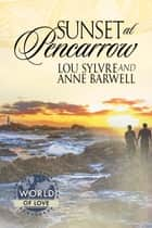 Sunset at Pencarrow ebook by Lou Sylvre, Anne Barwell