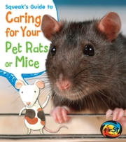 Squeak's Guide to Caring for Your Pet Rats or Mice ebook by Isabel Thomas