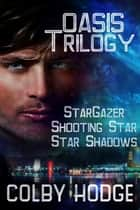 The Oasis Trilogy ebook by Colby Hodge