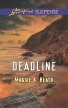 Deadline ebook by Maggie K. Black