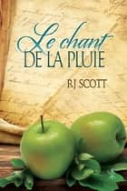 Le chant de la pluie ebook by RJ Scott, Anne Solo