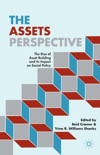 The Assets Perspective - The Rise of Asset Building and its Impact on Social Policy ebook by R. Cramer,T. Shanks