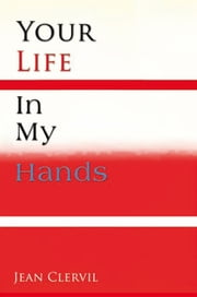 Your Life in My Hands ebook by Jean Clervil