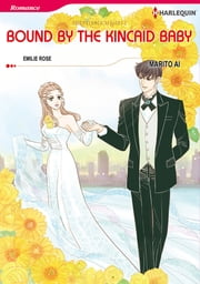 Bound by the Kincaid Baby (Harlequin Comics) - Harlequin Comics ebook by Marito Ai,Emilie Rose