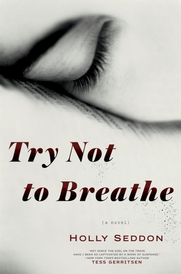 Try Not to Breathe - A Novel ebook by Holly Seddon