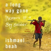 A Long Way Gone - Memoirs of a Boy Soldier Áudiolivro by Ishmael Beah