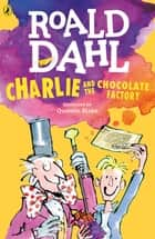 Charlie and the Chocolate Factory ebook by Roald Dahl