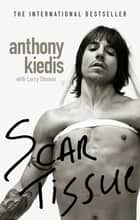 Scar Tissue ebook by Anthony Kiedis