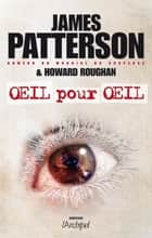 Oeil pour oeil ebook by James Patterson, Howard Roughan, Sebastian Danchin