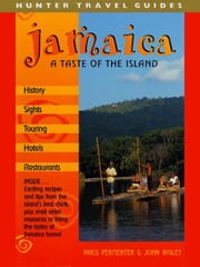 Jamaica: A Taste of the Island ebook by Paris Permenter, John Bigley