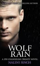 Wolf Rain - Book 3 ebook by Nalini Singh