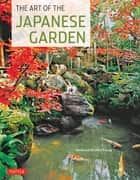 Art of the Japanese Garden ebook by David Young, Michiko Young, Tan Hong Yew
