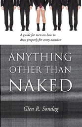 Anything Other Than Naked ebook by Glen Sondag