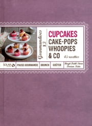 Cupcakes, Cakes-Pops, Woopies & Co ebook by Birgit DAHL STERN,Dorian NIETO