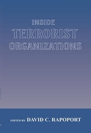 Inside Terrorist Organizations ebook by David C. Rapoport
