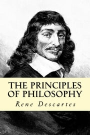 The Principles of Philosophy ebook by Rene Descartes