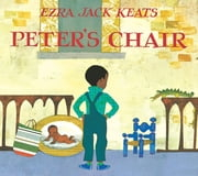 Peter's Chair ebook by Ezra Jack Keats,Karen LeBlanc