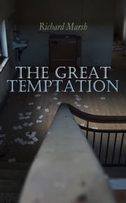 The Great Temptation - Crime & Mystery Thriller 電子書 by Richard Marsh