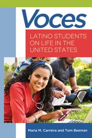 Voces: Latino Students on Life in the United States ebook by María M Carreira,Tom Beeman