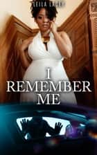 I Remember Me - A Suspense Romance ebook by Leila Lacey
