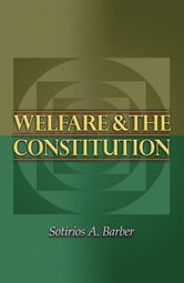Welfare and the Constitution ebook by Sotirios A. Barber