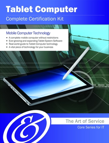 Tablet Computer Complete Certification Kit - Core Series for IT ebook by Ivanka Menken
