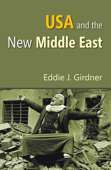 USA and the New Middle East ebook by Eddie J. Girdner