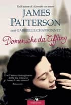 Domeniche da Tiffany ebook by James Patterson, Gabrielle Charbonnet