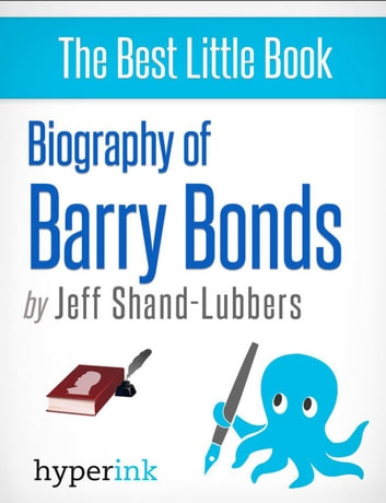 Biography of Barry Bonds ebook by Jeff  Shand-Lubbers