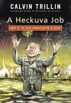 A Heckuva Job - More of the Bush Administration in Rhyme eBook by Calvin Trillin