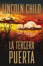 La tercera puerta (Jeremy Logan 3) ebook by Lincoln Child