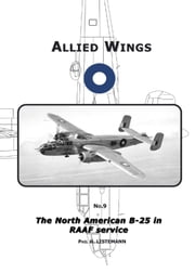 The North American B-25 in RAAF Service ebook by Phil H. Listemann