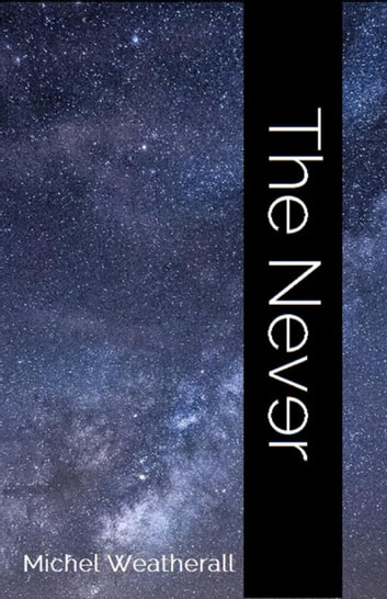 The Never - The Symbiot-Series, #14 ebook by Michel Weatherall