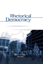 Rhetorical Democracy - Discursive Practices of Civic Engagement ebook by