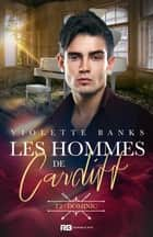 Dominic - Les hommes de Cardiff, T2 ebook by Violette Banks