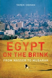 Egypt on the Brink: From Nasser to Mubarak ebook by Tarek Osman