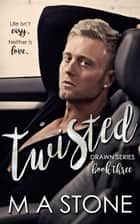 Twisted - Drawn Series, #3 ebook by M.A. Stone